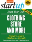 Start Your Own Clothing Store and More : Women's, Men's, Children's, Specialty - eBook