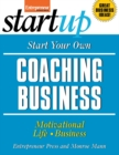 Start Your Own Coaching Business : Your Step-By-Step Guide to Success - eBook