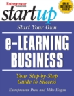 Start Your Own e-Learning Business : Your Step-By-Step Guide to Success - eBook