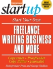 Start Your Own Freelance Writing Business and More : Copywriter, Proofreader, Copy Editor, Journalist - eBook