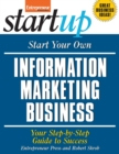 Start Your Own Information Marketing Business : Your Step-By-Step Guide to Success - eBook