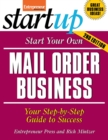 Start Your Own Mail Order Business : Your Step-By-Step Guide to Success - eBook