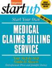 Start Your Own Medical Claims Billing Service : Your Step-By-Step Guide to Success - eBook