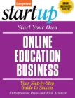 Start Your Own Online Education Business : Your Step-By-Step Guide to Success - eBook