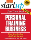 Start Your Own Personal Training Business : Your Step-By-Step Guide to Success - eBook