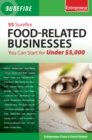 55 Surefire Food-Related Businesses You Can Start for Under $5000 - eBook