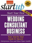 Start Your Own Wedding Consultant Business : Your Step-By-Step Guide to Success - eBook