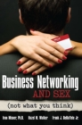Business Networking and Sex : Not What You Think - eBook
