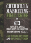 Guerrilla Marketing Field Guide : 30 Powerful Battle Maneuvers for Non-Stop Momentum and Results - eBook