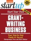 Start Your Own Grant Writing Business : Your Step-By-Step Guide to Success - eBook
