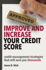 Improve and Increase Your Credit Score : Credit Management Strategies that Will Save You Thousands - eBook