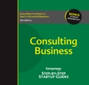 Consulting Business : Step-by-Step Startup Guide - eBook