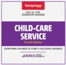 Child-Care Services : Step-by-Step Startup Guide - eBook