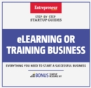 eLearning or Training Business : Step-By-Step Startup Guide - eBook