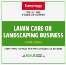 Lawn Care or Landscaping Business : Step-By-Step Startup Guide - eBook