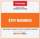 Etsy Business : Step-By-Step Startup Guide - eBook