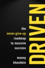 Driven : The Never-Give-Up Roadmap to Massive Success - eBook