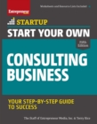 Start Your Own Consulting Business : Your Step-By-Step Guide to Success - eBook