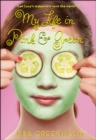 My Life in Pink & Green : Pink & Green Book One - eBook
