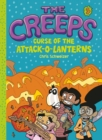 The Creeps : Book 3: Curse of the Attack-o-Lanterns - eBook