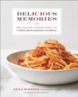 Delicious Memories : Recipes and Stories from the Chef Boyardee Family - eBook