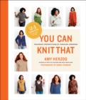 You Can Knit That : Foolproof Instructions for Fabulous Sweaters - eBook