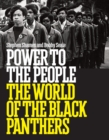 Power to the People: The World of the Black Panthers - eBook