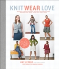 Knit Wear Love : Foolproof Instructions for Knitting Your Best-Fitting Sweaters Ever in the Styles You Love to Wear - eBook