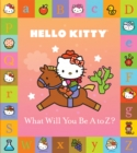 Hello Kitty: What Will You Be A to Z? - eBook