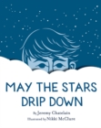 May the Stars Drip Down - eBook