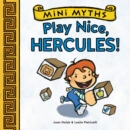 Play Nice, Hercules! (Mini Myths) - eBook