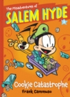 The Misadventures of Salem Hyde : Book Three: Cookie Catastrophe - eBook