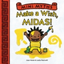 Make a Wish, Midas! (Mini Myths) - eBook