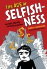 The Age of Selfishness : Ayn Rand, Morality, and the Financial Crisis - eBook