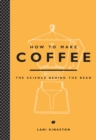 How to Make Coffee : The Science Behind the Bean - eBook