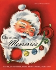 Christmas Memories : Gifts, Activities, Fads, and Fancies, 1920s-1960s - eBook