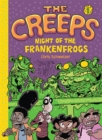 The Creeps : Book 1: Night of the Frankenfrogs - eBook