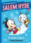 The Misadventures of Salem Hyde : Book Five: Frozen Fiasco - eBook