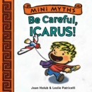 Be Careful, Icarus! (Mini Myths) - eBook