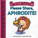 Please Share, Aphrodite! (Mini Myths) - eBook