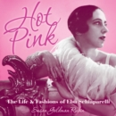 Hot Pink : The Life and Fashions of Elsa Schiaparelli - eBook