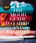 The Mood Guide to Fabric and Fashion : The Essential Guide from the World's Most Famous Fabric Store - eBook