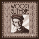 Woody Guthrie and the Dust Bowl Ballads - eBook
