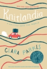 Knitlandia : A Knitter Sees the World - eBook