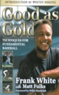 Good as Gold: Techniques for Fundamental Baseball - eBook