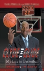 Clyde the Glide : My Life in Basketball - eBook