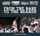 From the Babe to the Beards : The Boston Red Sox in the World Series - eBook
