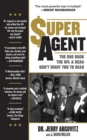 Super Agent : The One Book the NFL and NCAA Don't Want You to Read - eBook