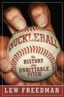 Knuckleball : The History of the Unhittable Pitch - eBook