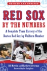 Red Sox by the Numbers : A Complete Team History of the Boston Red Sox by Uniform Number - eBook